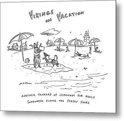 Vikings On Vacation  Another Tankard Of Lemonade Metal Print