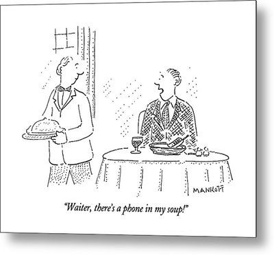 Waiter, There's A Phone In My Soup! Metal Print