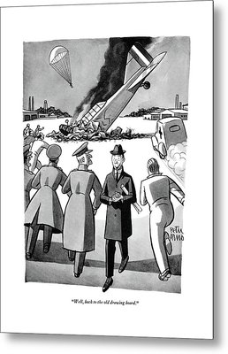 Well, Back To The Old Drawing Board Metal Print by Peter Arno