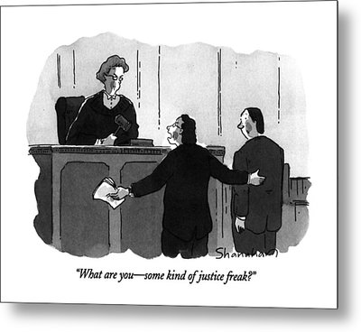 What Are You - Some Kind Of Justice Freak? Metal Print