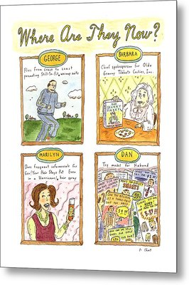 Where Are They Now? Metal Print by Roz Chast