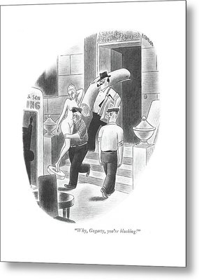 Why, Gogarty, You're Blushing! Metal Print