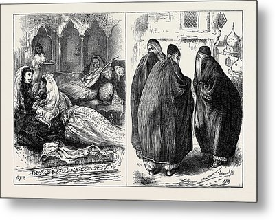 Women In Persia In The Harem Left In The Street Right Metal Print by English School