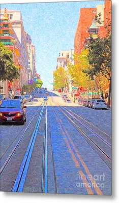 California Street In San Francisco Looking Up Towards Chinatown 2 Metal Print by Wingsdomain Art and Photography