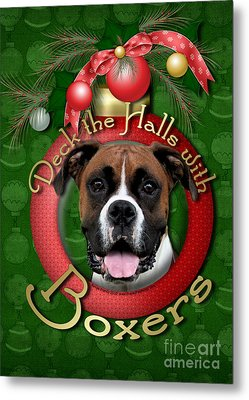 Christmas - Deck The Halls With Boxers Metal Print by Renae Laughner