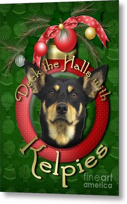 Christmas - Deck The Halls With Kelpies Metal Print by Renae Laughner