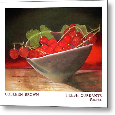 Fresh Currants Metal Print by Colleen Brown