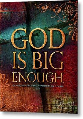 God Is Big Enough Metal Print by Shevon Johnson
