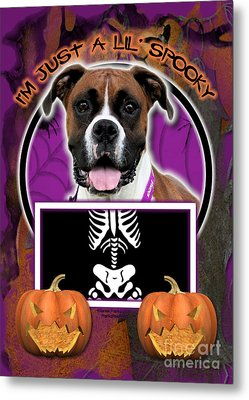 I'm Just A Lil' Spooky Boxer Metal Print by Renae Laughner