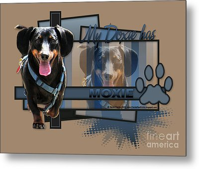 My Doxie Has Moxie - Dachshund Metal Print by Renae Laughner