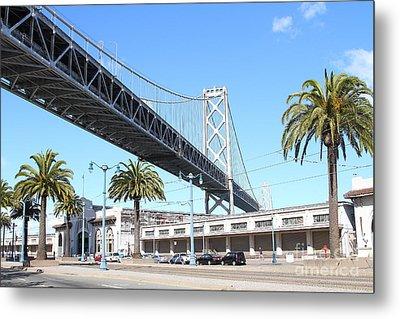 San Francisco Bay Bridge At The Embarcadero . 7d7735 Metal Print by Wingsdomain Art and Photography