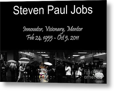 Steven Paul Jobs . Innovator . Visionary . Mentor . Rip . San Francisco Apple Store Memorial Metal Print by Wingsdomain Art and Photography