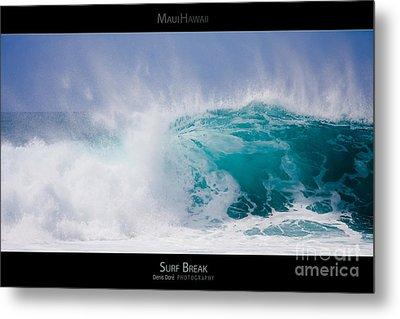 Surf Break - Maui Hawaii Posters Series Metal Print by Denis Dore