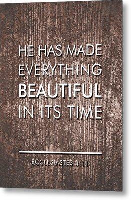 Bible Verses Art - Ecclesiates 3 11 Metal Print