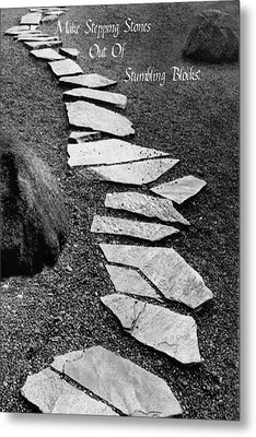 Make Stepping Stones Out Of Stumbling Blocks Metal Print by Rianna Stackhouse