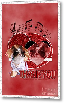 Thank You - Thank You Very Much Metal Print by Renae Laughner