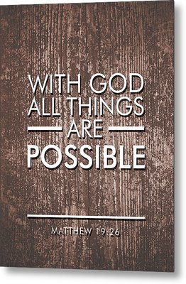 With God All Things Are Possible - Bible Verses Art Metal Print