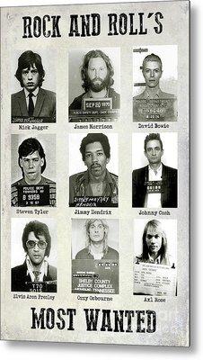 Rock And Rolls Most Wanted Metal Print by Jon Neidert
