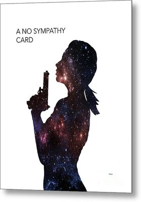 A No Sympathy Card  Metal Print
