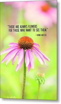 Always Flowers Metal Print by Bonnie Bruno