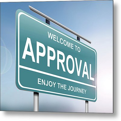 Approval Sign Concept. Metal Print by Samantha Craddock