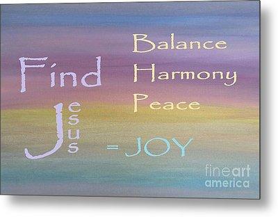 Balance Harmony Peace ... And Joy Metal Print by Eloise Schneider