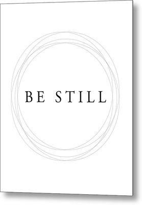 Be Still - Minimalist Scripture Print Metal Print
