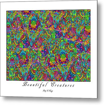 Beautiful Creatures Metal Print by Betsy Knapp