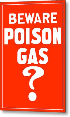Beware Poison Gas - Wwi Sign Metal Print by War Is Hell Store