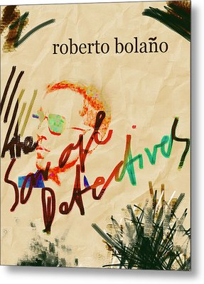 Bolano Savage Detectives Poster 2 Metal Print by Paul Sutcliffe