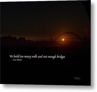 Bridges Not Walls Metal Print