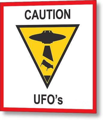 Caution Ufos Metal Print by Pixel Chimp