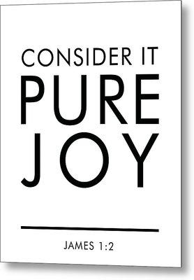 Consider It Pure Joy - James 1 2 - Bible Verses Art Metal Print