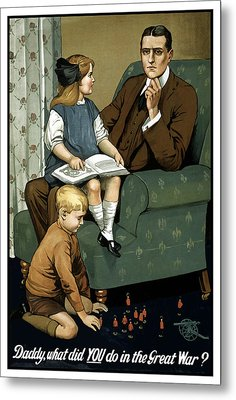 Daddy What Did You Do In The Great War Metal Print