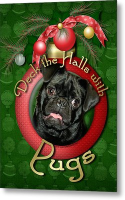 Deck The Halls With Pugs Metal Print by Renae Laughner