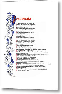 Desiderata Metal Print by Sibby S