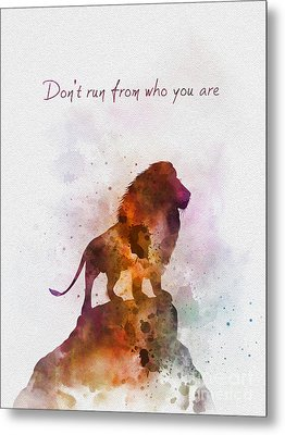 Don't Run From Who You Are Metal Print
