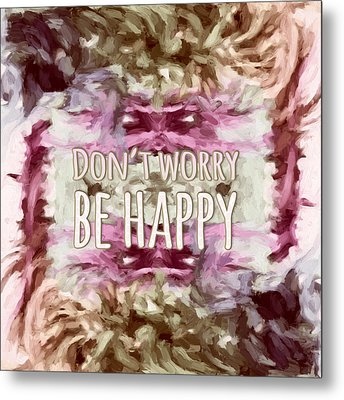 Metal Print featuring the  Don't Worry Be Happy by Bonnie Bruno