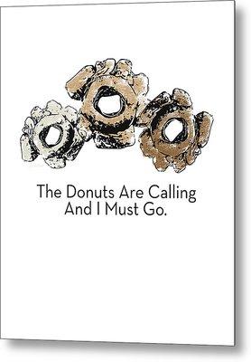 Donuts Calling- Art By Linda Woods Metal Print