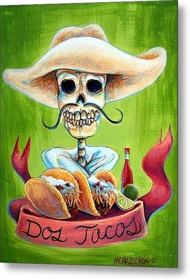 Dos Tacos Metal Print
