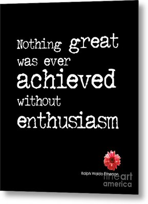 Enthusiasm Quote Metal Print