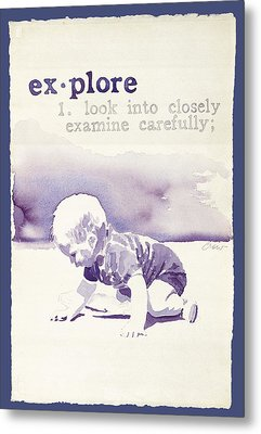 Explore Metal Print by Janice Crow