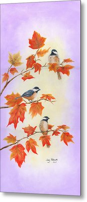 Fall Chickadees Metal Print by Judy Filarecki