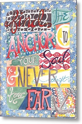 Metal Print featuring the painting Find Your Anchor by Erin Fickert-Rowland