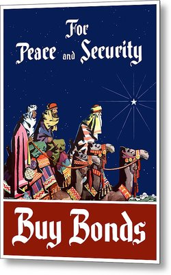 For Peace And Security - Buy Bonds Metal Print by War Is Hell Store