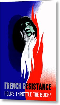 French Resistance Helps Throttle The Boche Metal Print