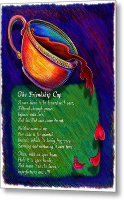 Friendship Cup Metal Print by Anne Nye