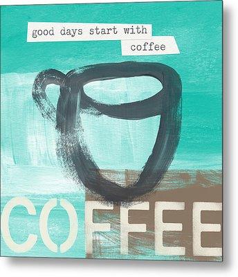 Good Days Start With Coffee In Blue- Art By Linda Woods Metal Print by Linda Woods