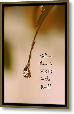 Good In The World Metal Print by Trish Tritz