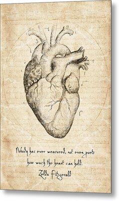 Heart Quote By Zelda Fitzgerald Metal Print by Taylan Apukovska